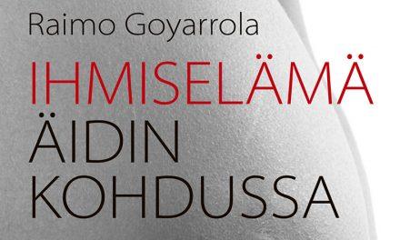 Uusi kirja: Ihmiselämä äidin kohdussa / Raimo Goyarrola