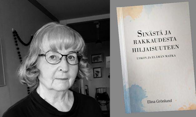 Elina Grönlund: Sinästä ja rakkaudesta hiljaisuuteen, uskon ja elämän matka